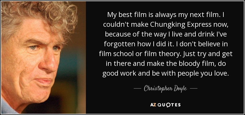 quote-my-best-film-is-always-my-next-film-i-couldn-t-make-chungking-express-now-because-of-christopher-doyle-88-16-11